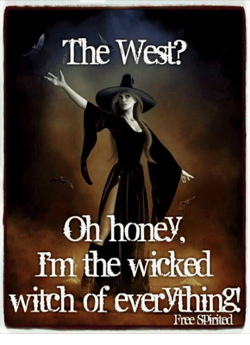 the west oh honey im the wicked witch of everything 4615887 ✅ 25 best memes about wicked witch wicked witch memes