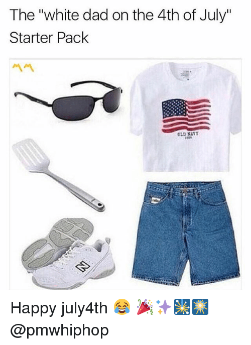 The White Dad On The 4th Of July Starter Pack Old Nav Happy July4th