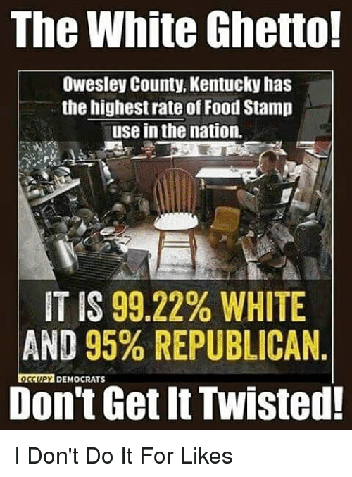 Food Ghetto And Memes The White 0Wesley County Kentucky Has
