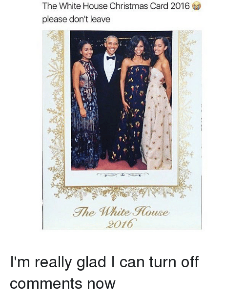 memes white house and the white house christmas card 2016 please don