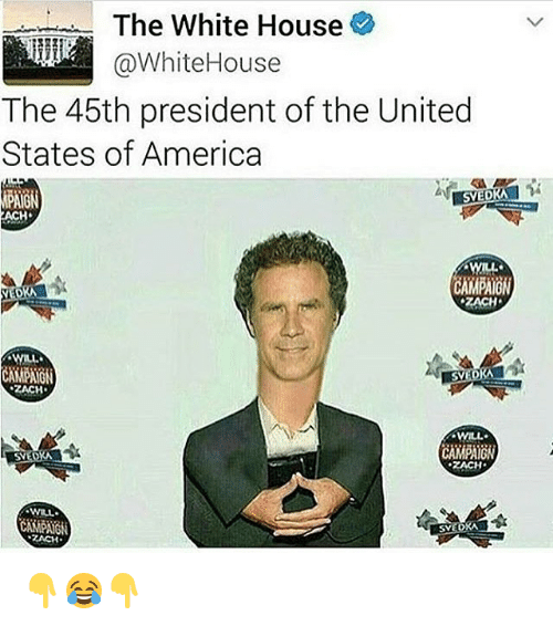 memes and united states of america the white house white house the 45th president of the united states of america i svedka zach will campaign zach - Presidents Of The United States Of America