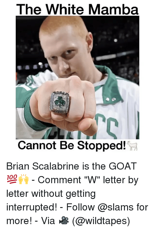 """Memes, Goat, and Brian Scalabrine: The White Mamba  Cannot Be Stopped! Brian Scalabrine is the GOAT 💯🙌 - Comment """"W"""" letter by letter without getting interrupted! - Follow @slams for more! - Via 🎥 (@wildtapes)"""