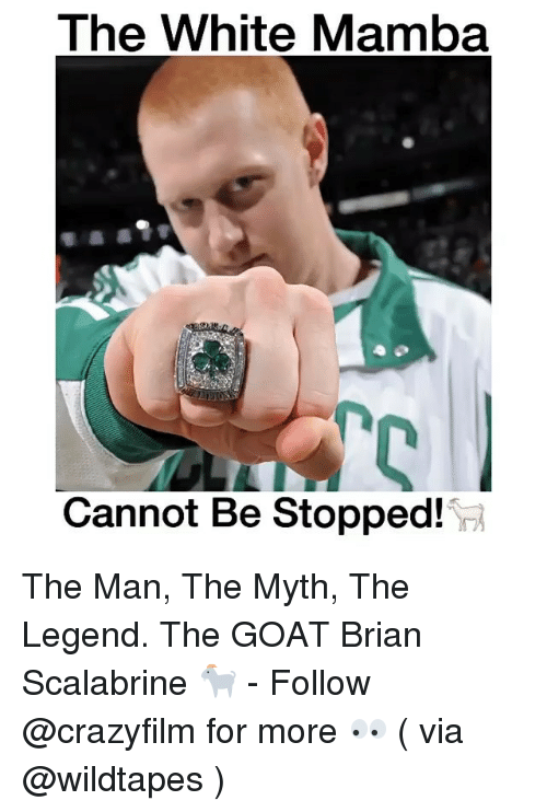 Memes, Brian Scalabrine, and 🤖: The White Mamba  Cannot Be Stopped! The Man, The Myth, The Legend. The GOAT Brian Scalabrine 🐐 - Follow @crazyfilm for more 👀 ( via @wildtapes )