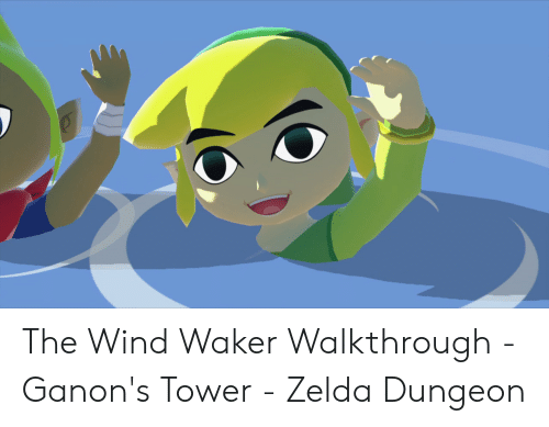 The Wind Waker Walkthrough Ganon S Tower Zelda Dungeon