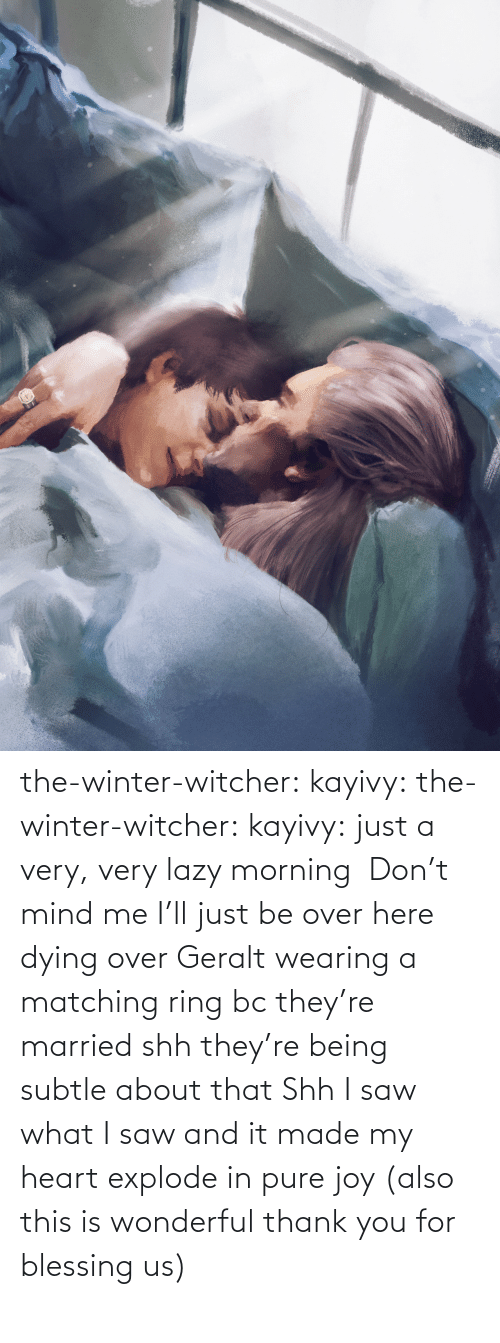 Lazy, Saw, and Target: the-winter-witcher:  kayivy: the-winter-witcher:  kayivy:  just a very, very lazy morning   Don't mind me I'll just be over here dying over Geralt wearing a matching ring bc they're married   shh they're being subtle about that   Shh I saw what I saw and it made my heart explode in pure joy (also this is wonderful thank you for blessing us)