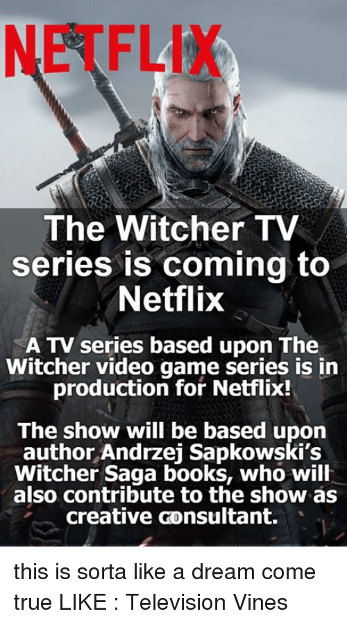 The Witcher TV Series Is Coming to Netflix a TV Series Based
