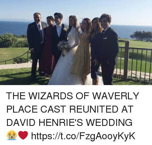 Wizards of Waverly Place, Wizards, and Girl Memes: THE WIZARDS OF WAVERLY PLACE CAST REUNITED AT DAVID HENRIE'S WEDDING 😭❤️ https://t.co/FzgAooyKyK