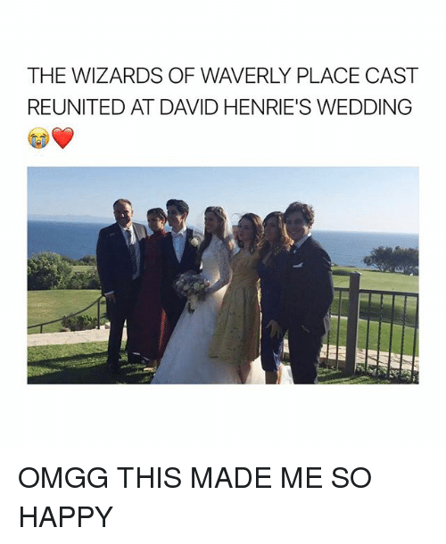 Wizards of Waverly Place, Happy, and Wizards: THE WIZARDS OF WAVERLY PLACE CAST  REUNITED AT DAVID HENRIE'S WEDDING  漏  AW: OMGG THIS MADE ME SO HAPPY