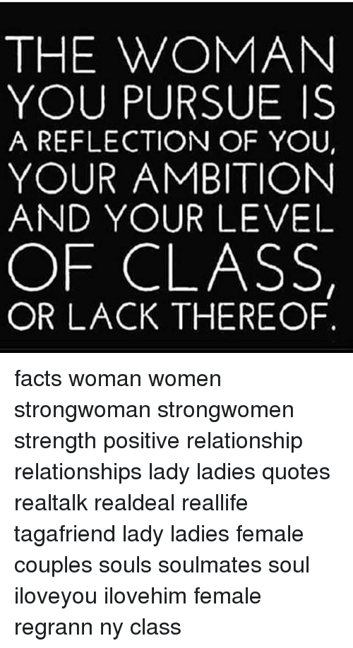 The Woman You Pursue Is A Reflection Of You Your Ambition And Your