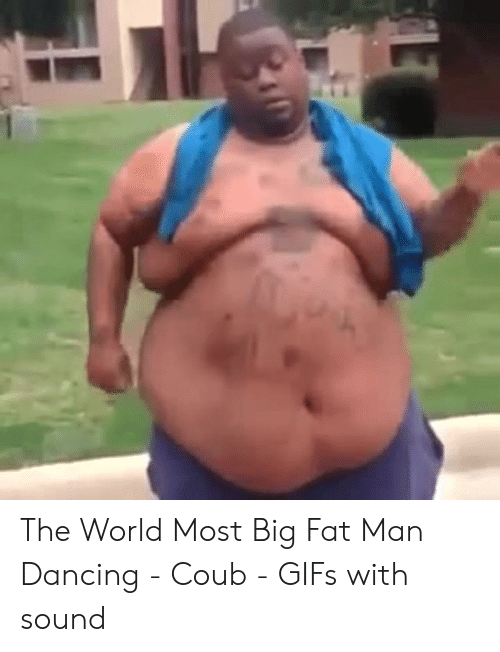 f625bff20300b1 Dancing, Gifs, and World: The World Most Big Fat Man Dancing - Coub