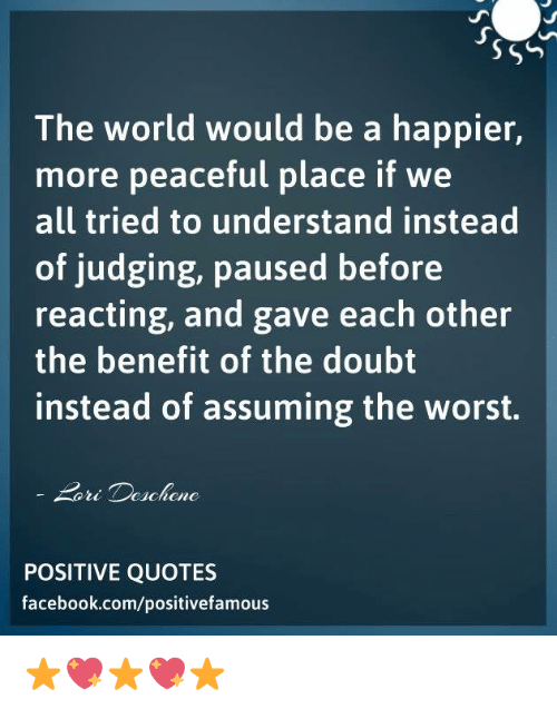 The World Would Be A Happier More Peaceful Place If We All Tried To