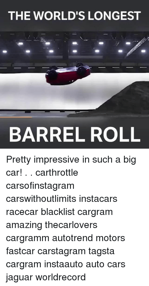 Cars, Memes, and Barrel Roll: THE WORLD'S LONGEST  BARREL ROLL Pretty impressive in such a big car! . . carthrottle carsofinstagram carswithoutlimits instacars racecar blacklist cargram amazing thecarlovers cargramm autotrend motors fastcar carstagram tagsta cargram instaauto auto cars jaguar worldrecord