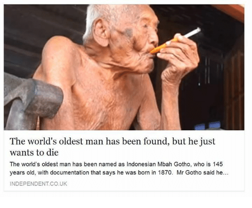 the worlds oldest man has been found but he just 4562966 the world's oldest man has been found but he just wants to die the