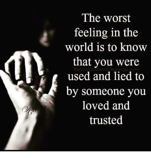 The Worst Feeling In The World Is To Know That You Were Ang Sayings