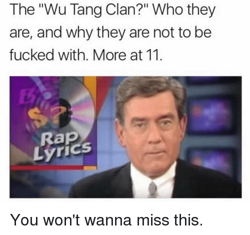 the wu tang clan who they are and why they 13746772 25 best wu tang memes tange memes, if trump wins memes, trump