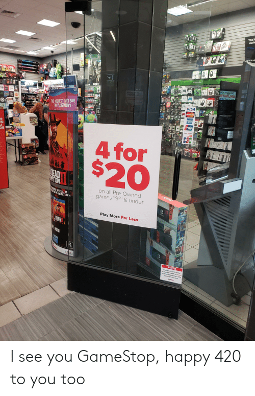 Funny, Gamestop, and Discover: The X  UP  G CARDS  ':THE HIGHEST RATED GAME  :  VISA  Dl  EN  DISCOVER  DE  4for  on all Pre-Owned  games $999 & under  Play More For Less  Rup I see you GameStop, happy 420 to you too