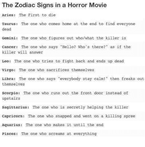 The Zodiac Signs in a Horror Movie Aries the First to Die Taurus the