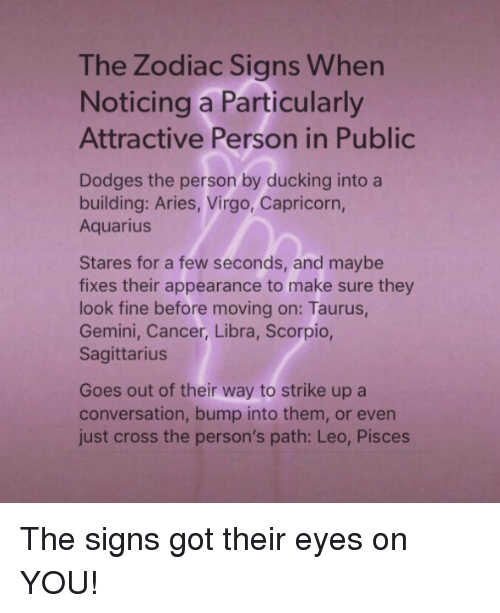 The Zodiac Signs When Noticing a Particularly Attractive