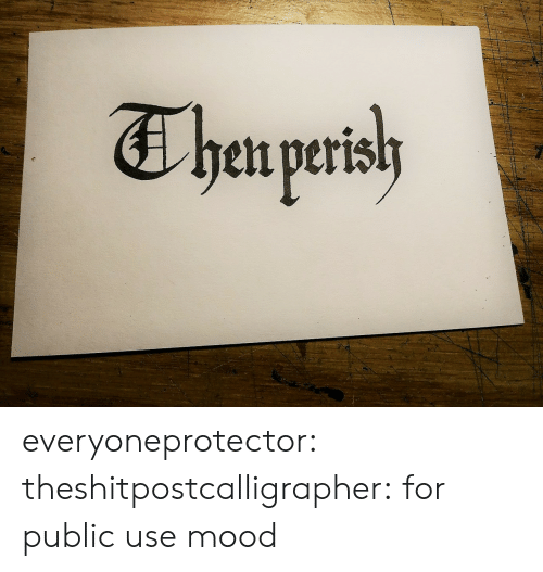 Mood, Target, and Tumblr: Thea peath everyoneprotector: theshitpostcalligrapher: for public use mood