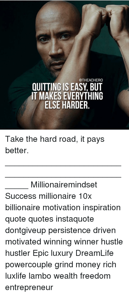 Quitting Is Easy But It Makes Everything Else Harder Eri Un Ro T G