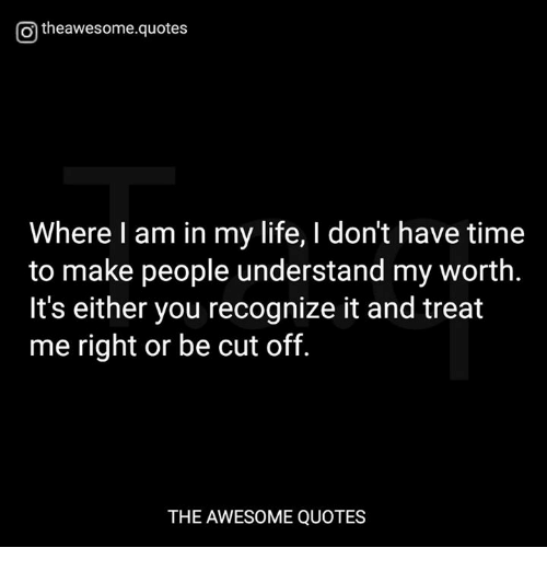 O Theawesomequotes Where I Am in My Life I Don\'t Have Time ...