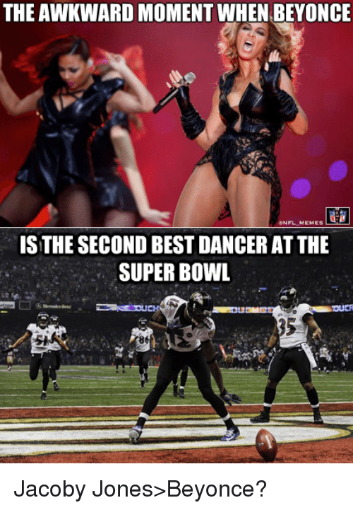Beyonce, Nfl, and Best: THEAWKWARDMOMENT WHEN BEYONCE  ONFLMEMES  IS THE SECOND BEST DANCER AT THE  SUPERBOWL Jacoby Jones>Beyonce?