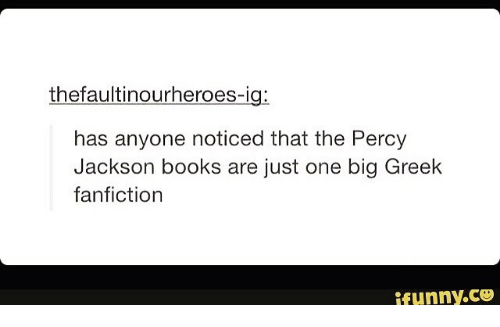 Thefaultinourheroes Has Anyone Noticed That the Percy Jackson Books