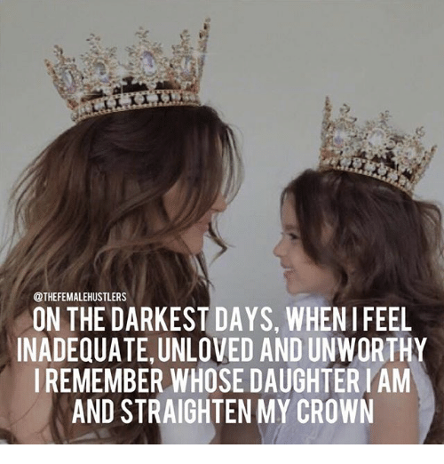 On The Darkest Days When Feel Inadequate Unloved And Unworthy