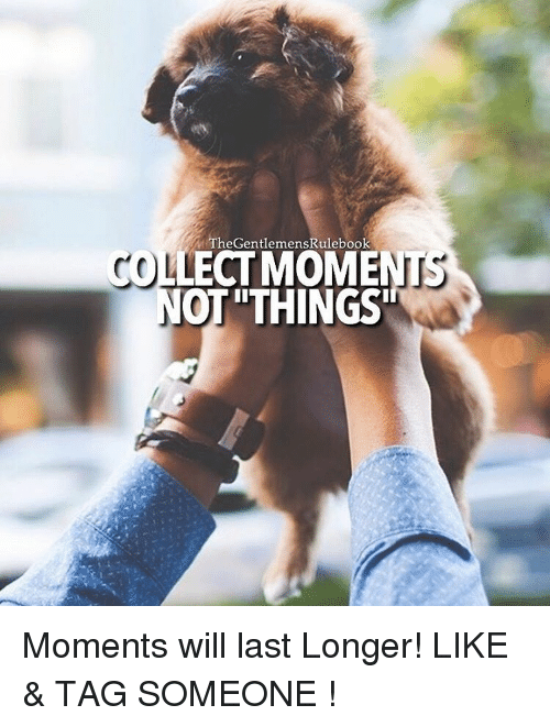"Memes, Tag Someone, and 🤖: TheGentlemensRulebook  LECTMOME  OT""THINGS  CT Moments will last Longer! LIKE & TAG SOMEONE !"