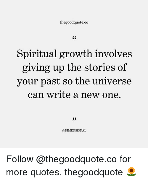 Spiritual Growth Quotes Beauteous Thegoodquoteco C0 Spiritual Growth Involves Giving Up The Stories