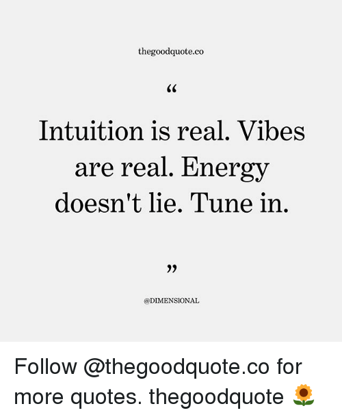 Thegoodquoteco Intuition Is Real Vibes Are Real Energy Doesnt Lie