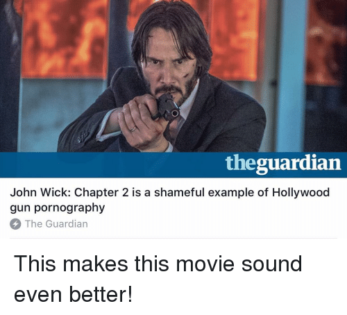 Theguardian John Wick Chapter 2 Is A Shameful Example Of Hollywood
