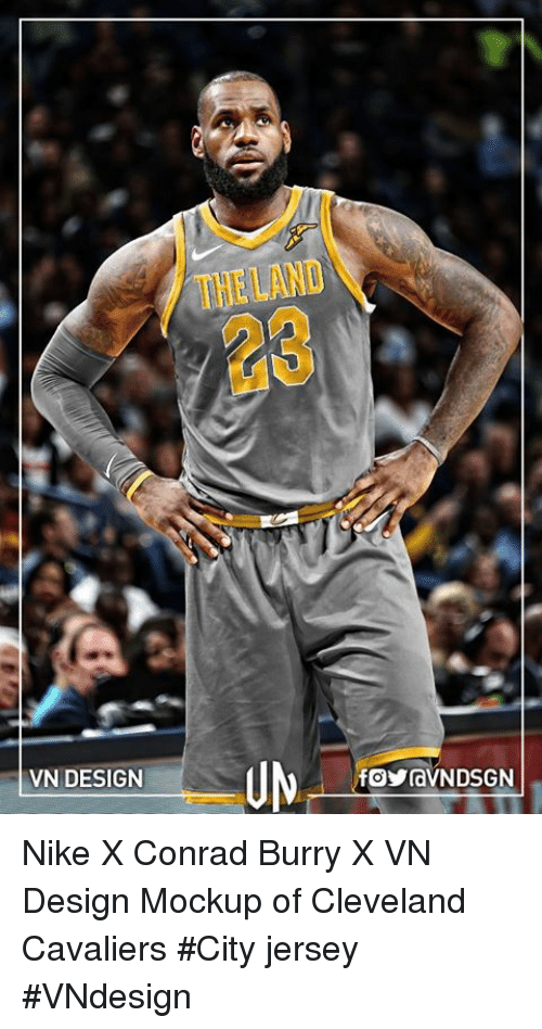 theland 23 vn design nike x conrad burry x vn design mockup of cleveland cavaliers city jersey