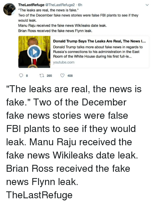 Thelastrefuge 6h The Leaks Are Real The News Is Fake Two Of The December Fake News Stories Were False Fbi Plants To See If They Would Leak Manu Raju Received The Fake — thelastrefuge (@thelastrefuge2) april 7, 2020. meme