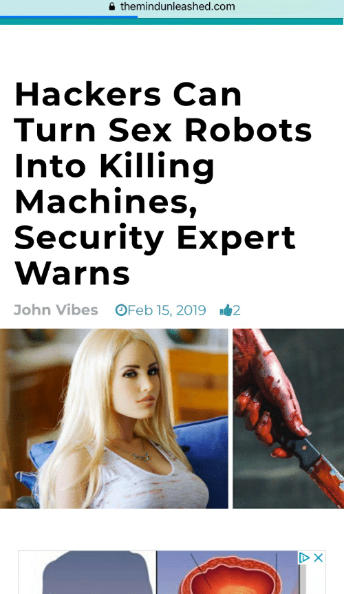 Sex, Hackers, and Com: themindunleashed.com  Hackers Can  Turn Sex Robots  Into Killing  Machines  Security Expert  Warns  John Vibes OFeb 15, 20192