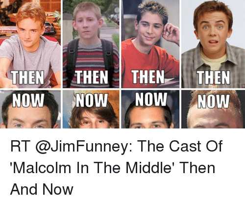 then a then then then now now now now rt 5861713 ✅ 25 best memes about cast of malcolm in the middle cast of