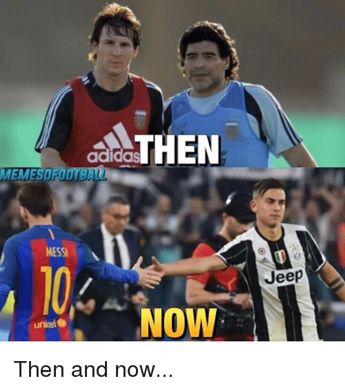 b45d3d377354 THEN Adidas MEMESDRU MESSI NOW Unicef Jeep Then and Now