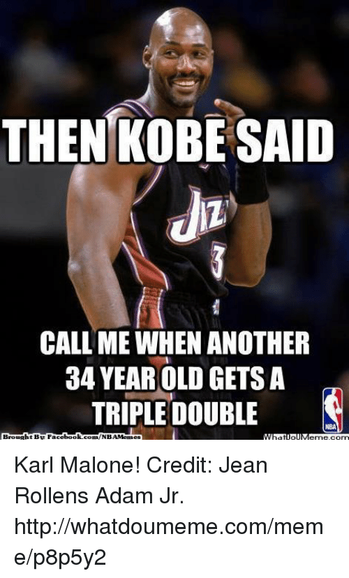 Meme, Nba, and Book: THEN KOBE SAID  CALL ME WHEN ANOTHER  34 YEARIOLOGETSA  TRIPLE DOUBLE  Brought BR Face  book  com/NBAMennes Karl Malone!