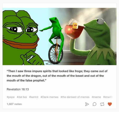 then saw three impure spirits that looked like frogs they 3814233 then saw three impure spirits that looked like frogs they came out,Dank Meme Frog