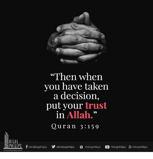Then When You Have Taken A Decision Put Your Trust In Allah Quran 3