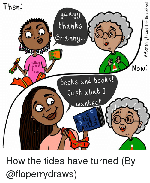 Books, Memes, and 🤖: Then.  yaayy  thanks  oranny..  2  Now.  Socks and books!  Just what I  wanted! How the tides have turned (By @floperrydraws)