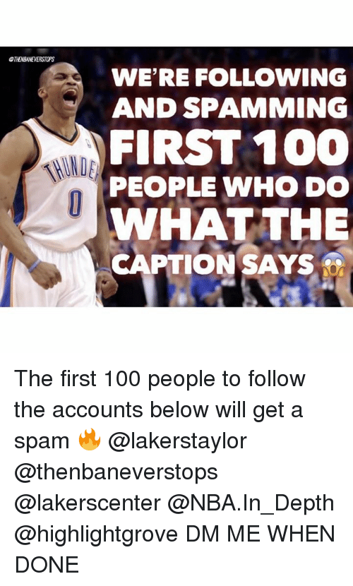 Anaconda, Nba, and Spam: THENBANEVERSTOPS WE'RE FOLLOWING AND SPAMMING  FIRST 100