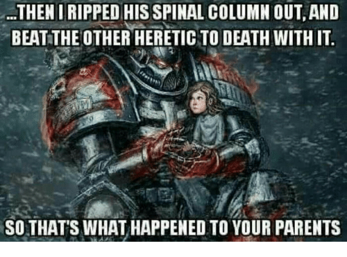 theniripped his spinal column out and beat the other heretic 13583222 theniripped his spinal column out and beat the other heretic to