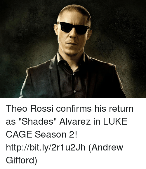 "Memes, Http, and 🤖: Theo Rossi confirms his return as ""Shades"" Alvarez in LUKE CAGE Season 2! http://bit.ly/2r1u2Jh  (Andrew Gifford)"