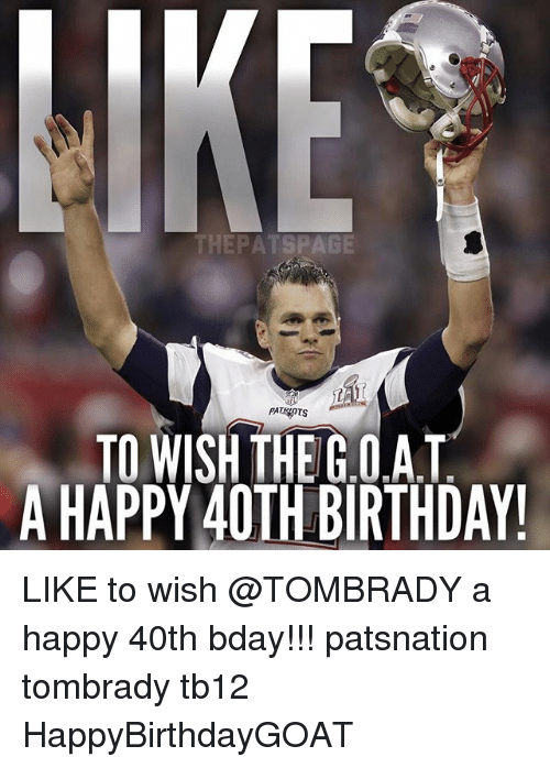 Birthday Memes And Patriotic THEPATSPAGE PATRIOTS TO WISH THEGOAT A HAPPY