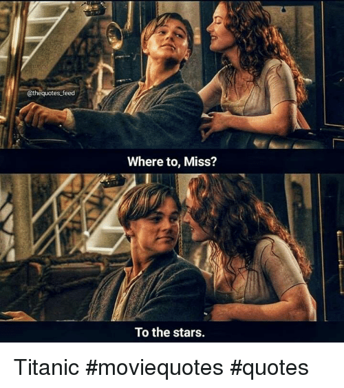 Feed Where to Miss? To the Stars Titanic #Moviequotes ...