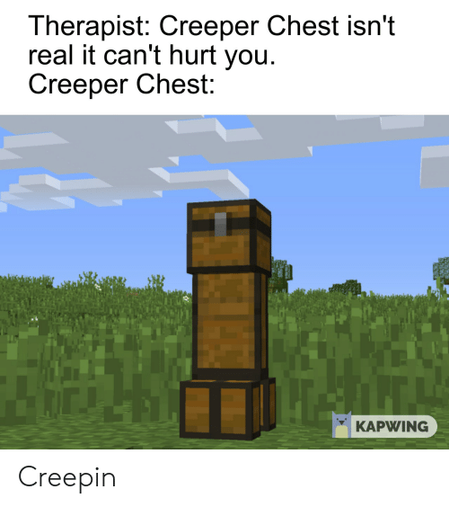 Therapist Creeper Chest Isnt Real It Cant Hurt You Creeper Chest