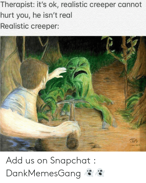 Therapist Its Ok Realistic Creeper Cannot Hurt You He Isnt Real