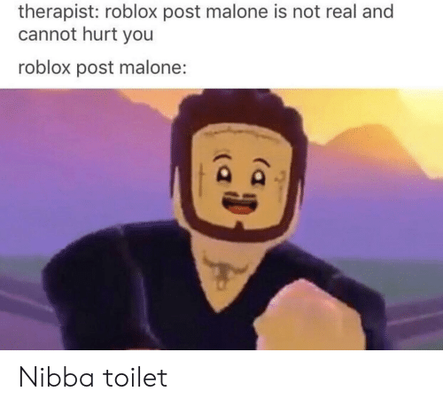 Therapist Roblox Post Malone Is Not Real and Cannot Hurt You