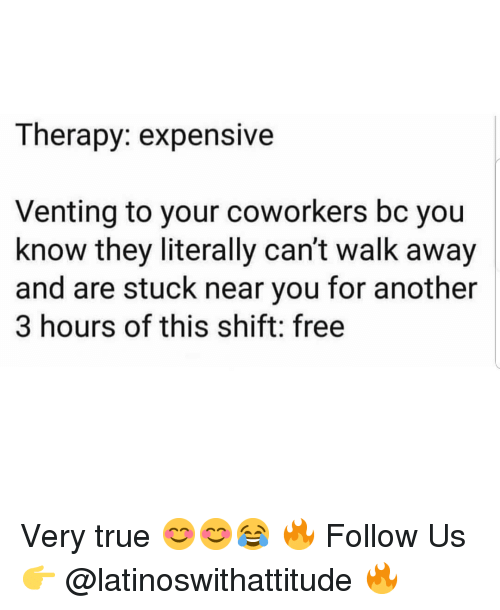 Therapy Expensive Venting to Your Coworkers Bc You Know They